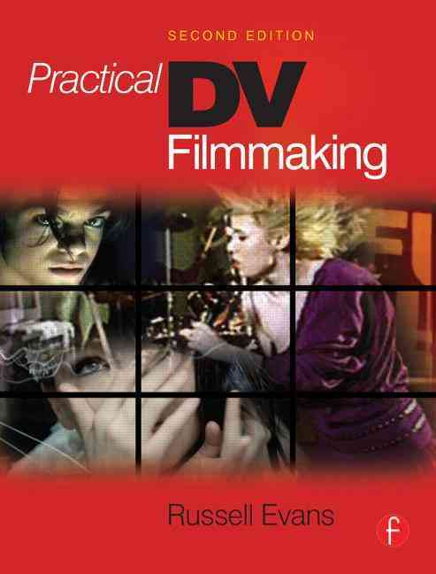 Practical Dv Filmmaking By Evans, Russell
